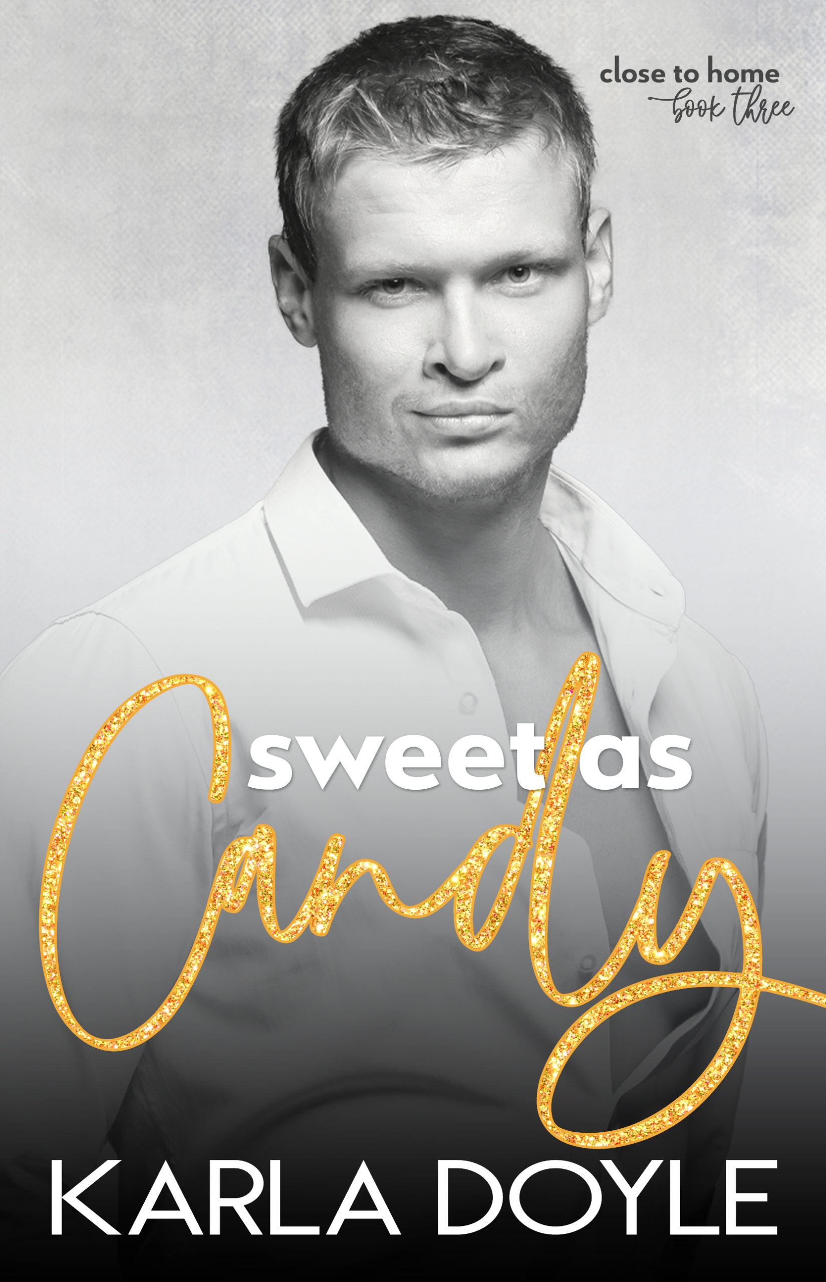 Sweet as Candy by Karla Doyle