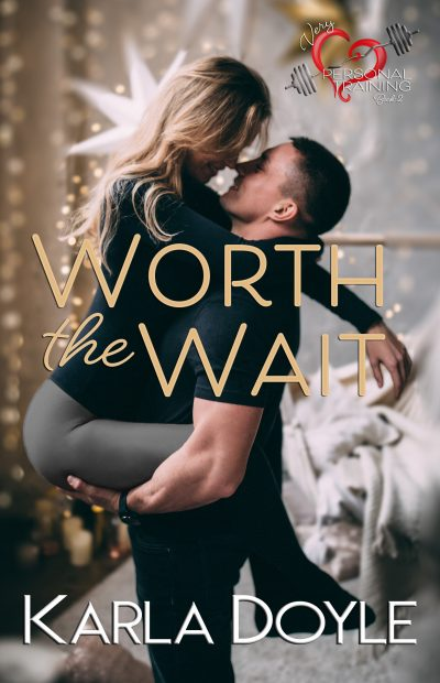 Worth the Wait by Karla Doyle